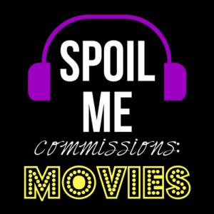 Spoil Me: Movies
